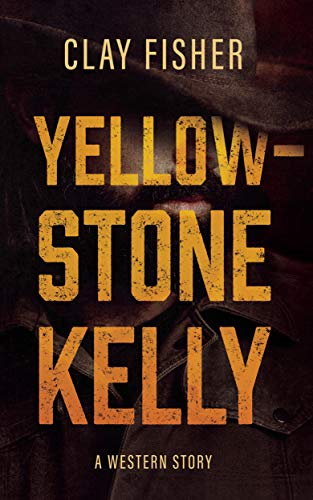 Yellowstone Kelly: A Western Story (English Edition)