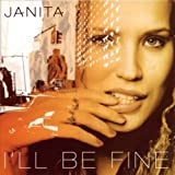I'll Be Fine by Janita (2001-04-10)