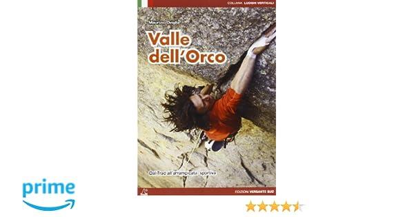 Amazon it: Valle dell'Orco  Dal Trad all'arrampicata
