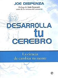 Desarrolla Tu Cerebro - Edición 15ª Aniversario par Joe Dispenza
