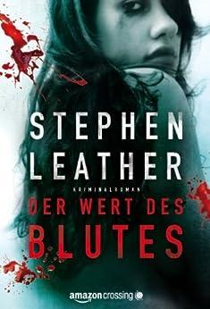 Der Wert des Blutes: Kriminalroman von [Leather, Stephen]