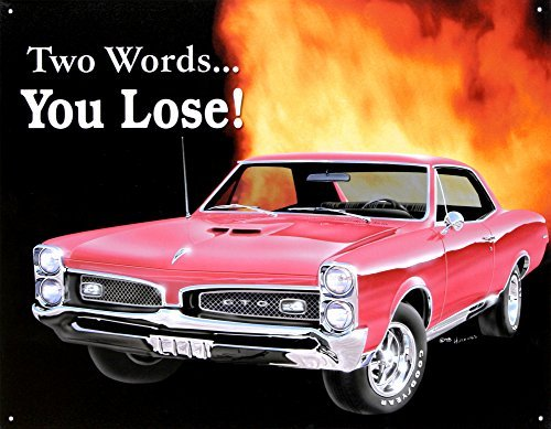 pontiac-gto-you-lose-tin-sign-16-x-13in-by-desperate