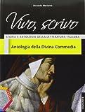Vivo, scrivo. Antologia della Divina Commedia. Ediz. B. Per le Scuole superiori. Con espansione online