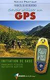 Telecharger Livres Savoir utiliser un GPS Initiation de base Randonnee pedestre Navigation maritime (PDF,EPUB,MOBI) gratuits en Francaise