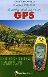 Savoir utiliser un GPS : Initiation de base Randonnée pédestre Navigation maritime