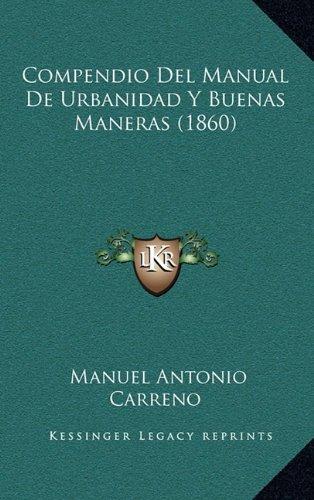 Compendio del Manual de Urbanidad y Buenas Maneras (1860) por Manuel Antonio Carreno