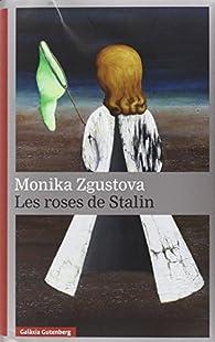 Les Roses De Stalin par Monika Zgustova