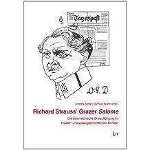 Richard Strauss' Grazer Salome: Die österreichische Erstaufführung im theater- und sozialgeschichtlichen Kontext