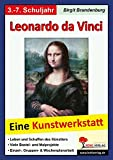 Leonardo da Vinci: Eine Kunstwerkstatt für 8- bis 12-Jährige - Birgit Brandenburg