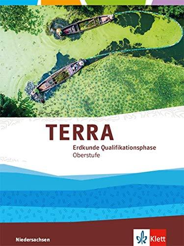 TERRA Erdkunde Qualifikationsphase. Ausgabe Niedersachsen: Schülerbuch Klasse 12/13 (G9) (TERRA Erdkunde. Ausgabe für Niedersachsen ab 2018)