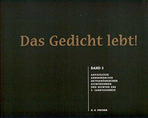 Das Gedicht Lebt! Anthologie Zeitgenössischer Dichterinnen und Dichter.