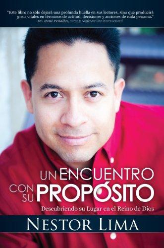 Un Encuentro Con Su Propósito - Descubriendo Su Lugar En EL Reino De Dios por Nestor Lima