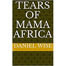 TEARS OF MAMA AFRICA (English Edition)