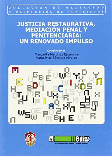 Justicia restaurativa, mediación penal y penitenciaria: un renovado impulso (Mediación y resolución de conflictos)