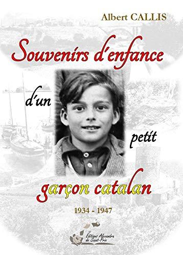 Souvenirs d'Enfance d'un Petit Garcon Catalan par Callis Albert