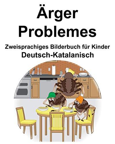 Deutsch-Katalanisch Ärger/Problemes Zweisprachiges Bilderbuch für Kinder