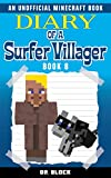 #5: Diary of a Surfer Villager: Book 8: (an unofficial Minecraft book)