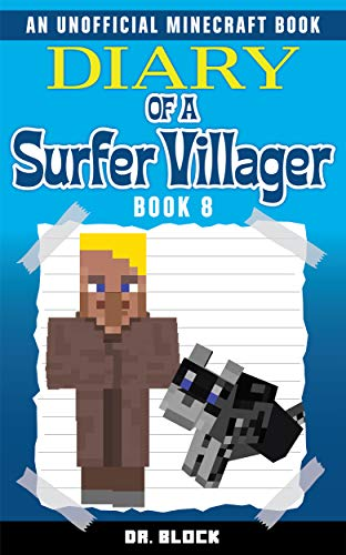 Diary of a Surfer Villager: Book 8: (an unofficial Minecraft book) (English Edition)