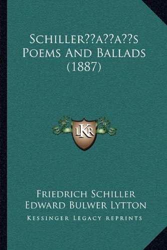 Schilleracentsa -A Centss Poems and Ballads (1887)