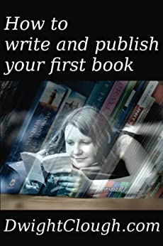 How to write and publish your first book (English Edition) di [Clough, Dwight]