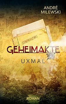Geheimakte Uxmal (German Edition) by [Milewski, André]