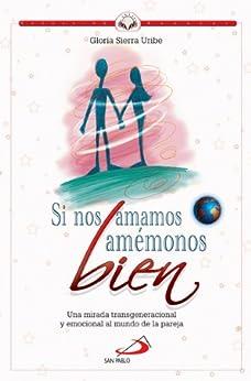 Si nos amamos, amémonos bien eBook: Dra. Gloria Sierra