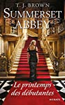 Summerset Abbey, tome 2 : Le printemps des débutants par Brown