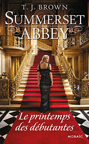 Le printemps des débutantes : T2 - Summerset Abbey par T. J. Brown
