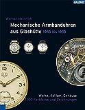 Mechanische Armbanduhren aus Glashütte: 1950 - 1980 - Werner Heinrich