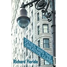 Cities and the Creative Class by Richard Florida (2004-11-19)