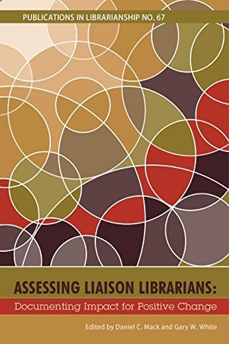 Assessing Liaison Librarians: Documenting Impact for Positive Change (PIL #67) (Publications in Librarianship) by Daniel C. Mack (2014-12-23)