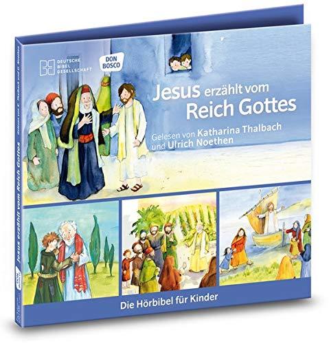 Jesus erzählt vom Reich Gottes. Die Hörbibel für Kinder. Gelesen von Katharina Thalbach und Ulrich Noethen: Jesus erzählt vom Reich Gottes. Der ... im Weinberg. Der barmherzige Samariter.