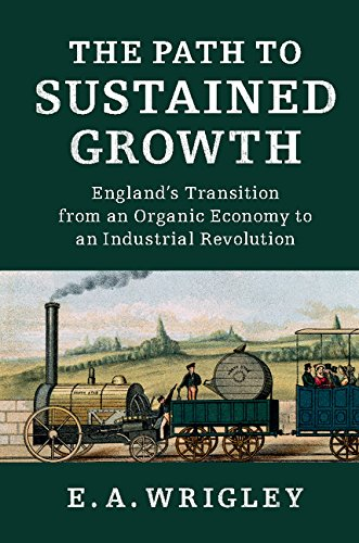 the-path-to-sustained-growth-englands-transition-from-an-organic-economy-to-an-industrial-revolution