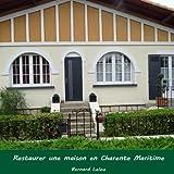 Restaurer une maison en Charente Maritime...