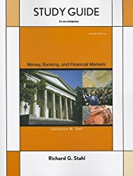 Study Guide for Money, Banking and Financial Markets, Second Edition by Laurence Ball (2011-03-15)
