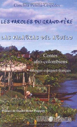 Les paroles du grand-père : Contes afro-colombiens, édition bilingue français-espagnol
