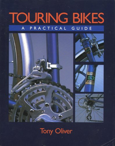 Touring Bikes: A Practical Guide por Tony Oliver