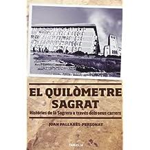EL QUILÒMETRE SAGRAT: Històries de la Sagrera a través dels seus carrers