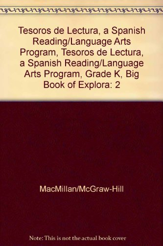 Tesoros de Lectura, a Spanish Reading/Language Arts Program, Grade K, Big Book of Explorations Vol 2 (Elementary Reading Treasures) por McGraw-Hill Education
