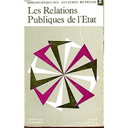 LES RELATIONS PUBLIQUES DE L'ETAT - COLLECTION 'BIBLIOTHEQUE DES ATTACHES DE PRESSE'.