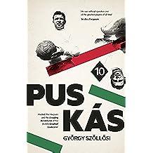Puskas: Madrid, Magyars and the Amazing Adventures of the World's Greatest Goalscorer (English Edition)