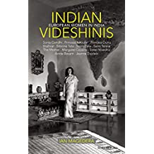 Indian Videshinis: European Women in India