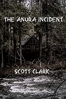 The Anura Incident (English Edition) par [Clark, Scott]