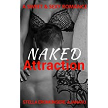 Naked Attraction: A Sweet & Sexy Romance