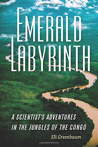 Emerald Labyrinth: A Scientist's Adventures in the Jungles of the Congo por Eli Greenbaum
