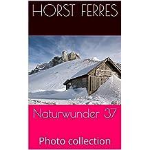 Naturwunder 37: Photo collection (German Edition)