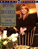 Dining with the Duchess: Making Everyday Meals a Special Occasion by Sarah Ferguson (1999-05-24)