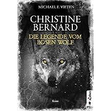 Christine Bernard. Die Legende vom bösen Wolf: Krimi
