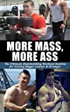 More Mass, More Ass: The Ultimate Vince Yuen Bodybuilding Workout Routine for Getting Bigger Leaner & Stronger (Body building, weightlighting, health & ... workout routine, building muscle Book 1)