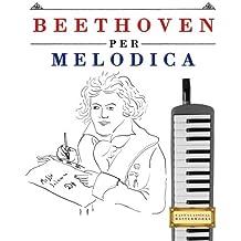 Beethoven per Melodica: 10 Pezzi Facili per Melodica Libro per Principianti